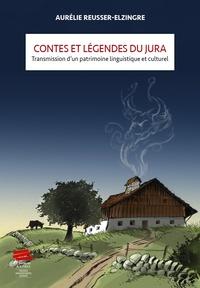 Aurélie Reusser-Elzingre - Contes et légendes du Jura - Transmission d'un patrimoine linguistique et culturel.