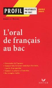 Aurélie Roche - L'oral de français au bac.