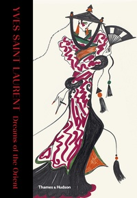 Aurélie Samuel - Yves Saint Laurent : Dreams Of The Orient.