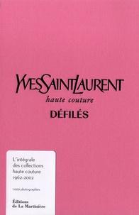 Ebook électronique gratuit télécharger pdf Yves Saint Laurent, haute couture, défilés  - L'intégrale des collections haute couture 1962-2002 (Litterature Francaise)
