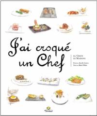 Aurélie Sartres et Alain Cohen - J'ai croqué un chef - 14 chefs, 14 maisons.