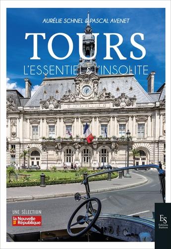 Aurélie Schnel et Pascal Avenet - Tours - L'essentiel & L'insolite.
