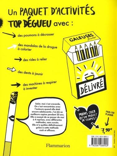 La méthode trash pour arrêter de fumer