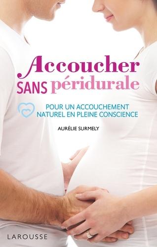 Accoucher sans péridurale - 9782035944870 - 10,99 €