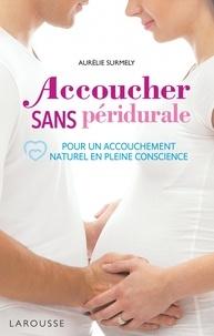 Aurélie Surmely - Accoucher sans péridurale.