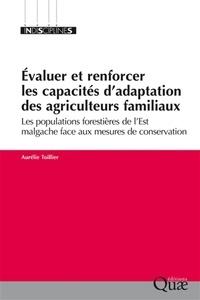 Evaluer et renforcer les capacités dadaptation des agriculteurs familiaux - Les populations forestières de lEst malgache face aux mesures de conservation.pdf