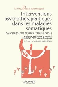 Aurélie Untas et Catherine Bungener - Interventions psychothérapeutiques dans les maladies somatiques - Accompagner les patients et leurs proches.