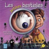 Aurélie Vaissier et Tony Rochon - Les petites bestioles.