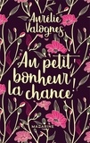 Aurélie Valognes - Au petit bonheur la chance !.