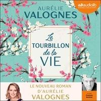 Aurélie Valognes - Le tourbillon de la vie - Suivi d'un entretien avec l'écrivaine.