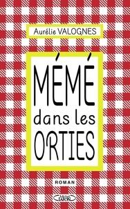 Mémé dans les orties - Aurélie Valognes - Format ePub - 9782749927084 - 5,99 €
