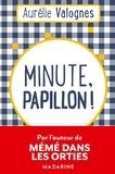 Aurélie Valognes - Minute, papillon !.