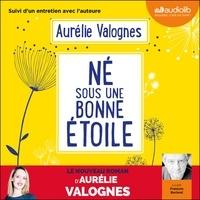 Aurélie Valognes - Né sous une bonne étoile - Suivi d'un entretien avec l'auteure.