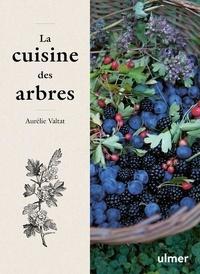 Aurélie Valtat - La cuisine des arbres.