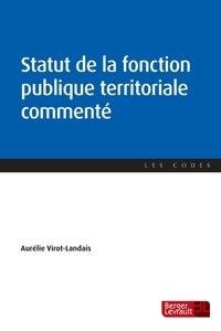 Aurélie Virot-Landais - Statut de la fonction publique territoriale commenté.