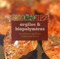 Aurélie Vissac et Ann Bourgès - Argiles & biopolymères - Les stabilisants naturels pour la construction en terre.
