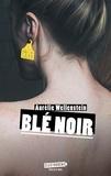 Aurélie Wellenstein - Blé noir.