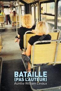 Aurélie William Levaux - Bataille (pas l'auteur).