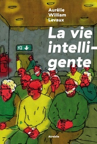 Aurélie William Levaux - La vie intelligente.