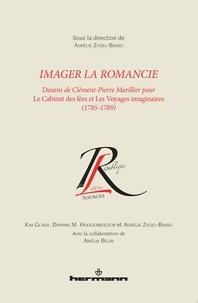 Aurélie Zygel-Basso - Imager la Romancie - Dessins de Clément-Pierre Marillier pour Le Cabinet des fées et Les Voyages imaginaires (1785-1789).