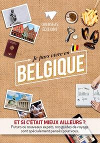 Aurélien André et Sylvie Gauthier - Je pars vivre en Belgique.