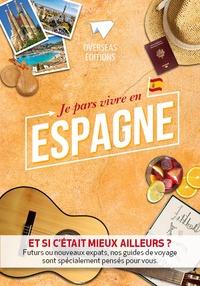 Aurélien André et Sylvie Gauthier - Je pars vivre en Espagne.