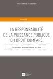 Aurélien Antoine et Terry Olson - La responsabilité de la puissance publique en droit comparé.