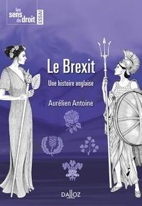 Aurélien Antoine - Le Brexit - Une histoire anglaise.