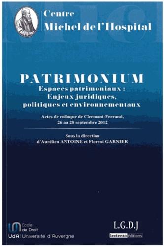 Aurélien Antoine et Florent Garnier - Patrimonium - Espaces patrimoniaux : enjeux juridiques, politiques et environnementaux.