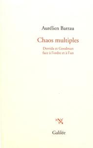 Aurélien Barrau - Chaos multiples - Derrida et Goodman face à l'ordre et à l'un.