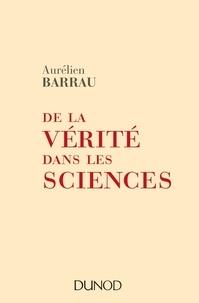 Aurélien Barrau - De la vérité dans les sciences.