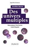 Aurélien Barrau - Des univers multiples - Nouveaux horizons cosmiques.