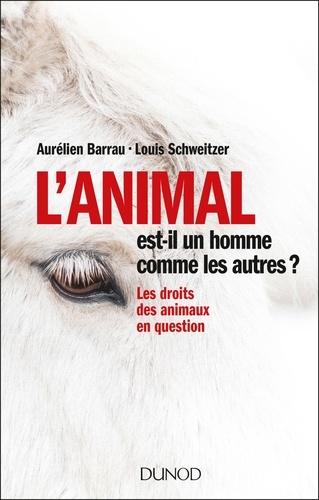 L'animal est-il un homme comme les autres ?. Les droits des animaux en question