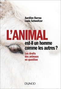 L'animal est-il un homme comme les autres ? - Aurélien Barrau, Louis Schweitzer - Format PDF - 9782100780501 - 9,99 €