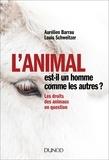 Aurélien Barrau et Louis Schweitzer - L'animal est-il un homme comme les autres ? - Les droits des animaux en question.