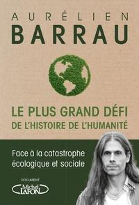 Téléchargement gratuit du fichier pdf d'ebooks Le plus grand défi de l'histoire de l'humanité  - Face à la catastrophe écologique et sociale en francais par Aurélien Barrau