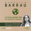 Aurélien Barrau - Le plus grand défi de l'histoire de l'humanité.