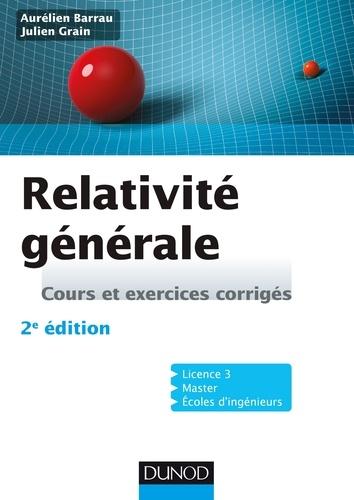 Relativité générale - Aurélien Barrau, Julien Grain - Format PDF - 9782100754892 - 14,99 €
