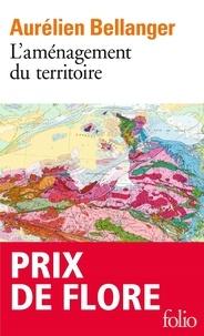 Aurélien Bellanger - L'aménagement du territoire.