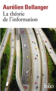 Aurélien Bellanger - La théorie de l'information.