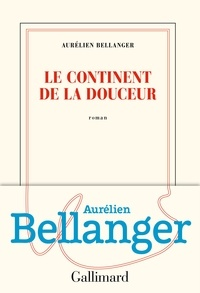 Téléchargement gratuit de Bookworm Le continent de la douceur 9782072771804 iBook FB2 en francais par Aurélien Bellanger
