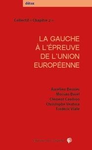 Aurélien Bernier et Morvan Burel - La gauche à l'épreuve de l'Union européenne.