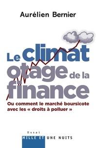 Aurélien Bernier - Le Climat otage de la finance - ou comment le marché boursicote avec les « droits à polluer ».