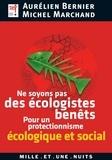Aurélien Bernier et  M'PEP - Ne soyons pas des écologistes benêts.