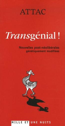 Aurélien Bernier et Michel Gicquel - Transgénial ! - Nouvelles post-néolibérales génétiquement modifiées.