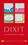 Aurélien Berra et Sophie Malick-Prunier - Dixit - L'art de la parole dans l'Antiquité.