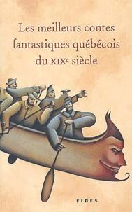 Aurélien Boivin - Les meilleurs contes fantastiques québécois du XIXème siècle.