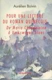 Aurélien Boivin - Pour une lecture du roman québécois - De Maria Chapdelaine à Volkswagen blues.