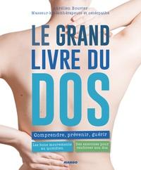Aurélien Bouvier - Le grand livre du dos - Comprendre, prévenir, guérir. Les bons mouvements au quotidien. Des exercices pour renforcer son dos.
