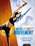 Aurélien Broussal-Derval et Stéphane Ganneau - L'art du mouvement.